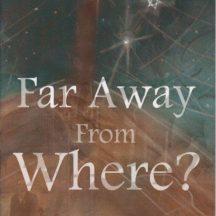 Far Away From Where by Yeheil Grenmann